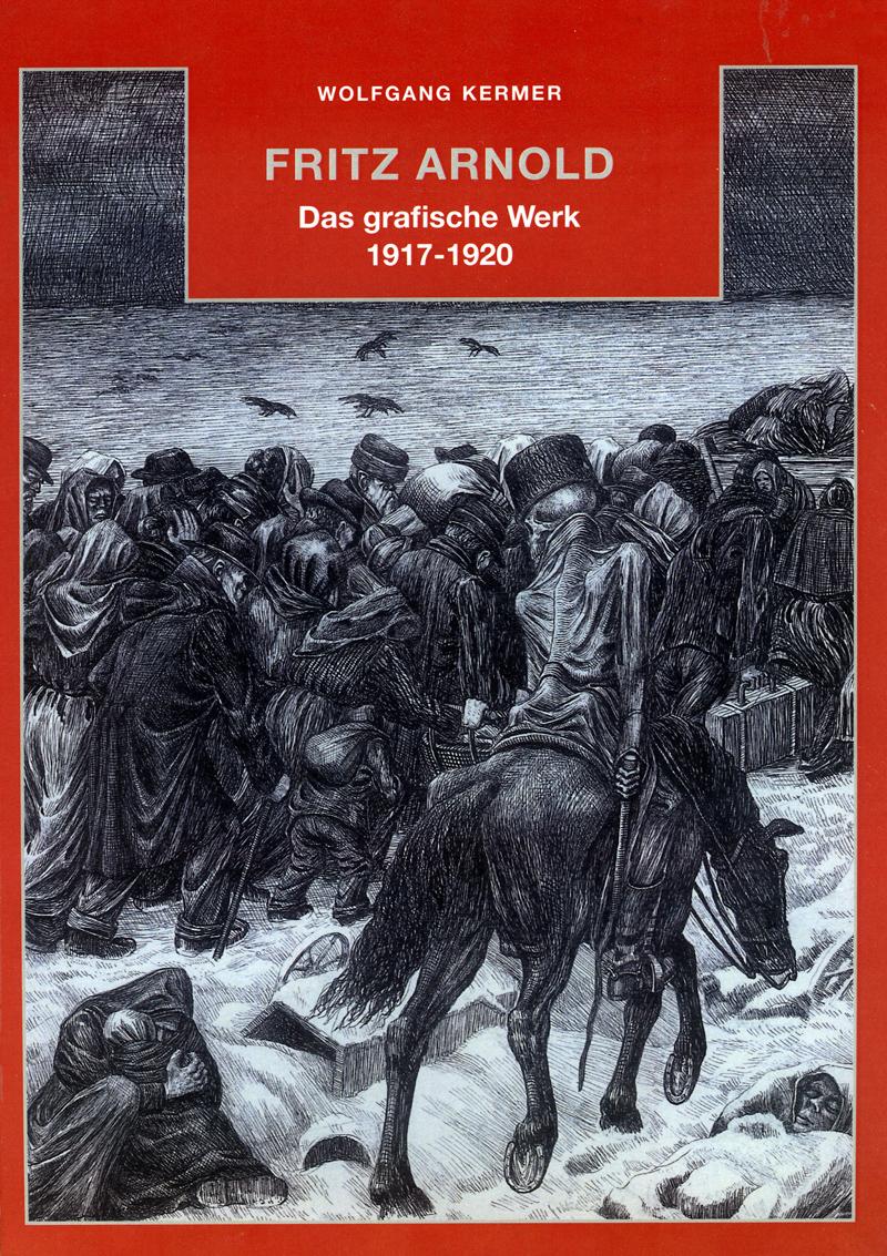 FRITZ ARNOLD. DAS GRAFISCHE WERK 1917-1920